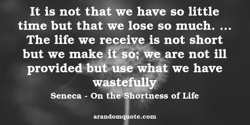 seneca_on_the_shortness_of_life_it_is_not_that_we_have_so_little_time
